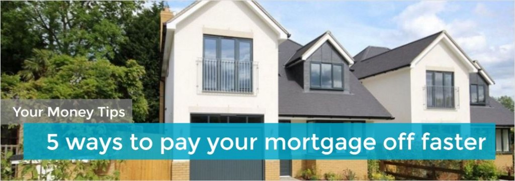 5 ways to pay your mortgage off faster-header